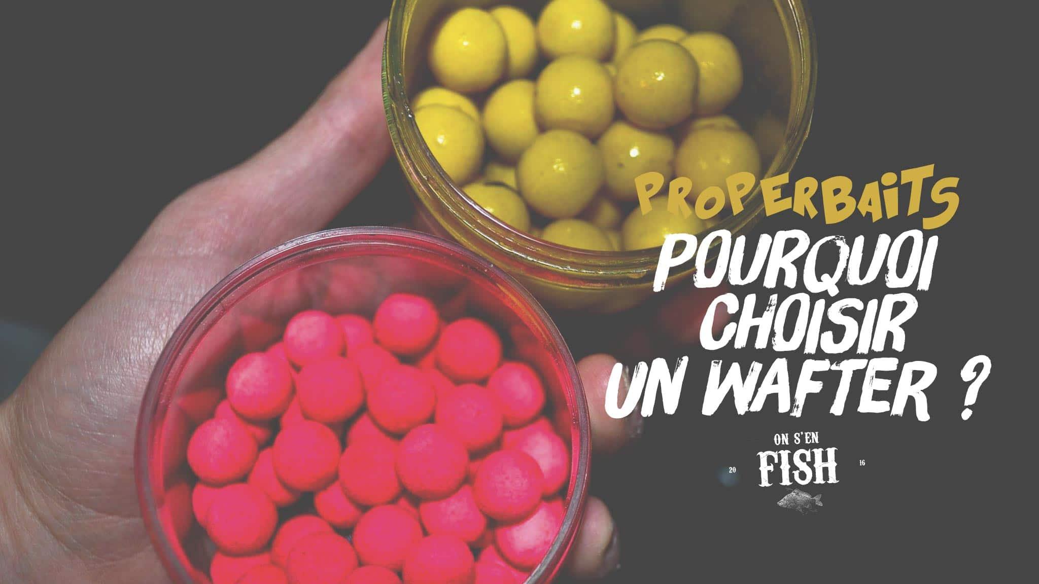 on-s-en-fish-header-properbaits-2-peche-au-wafter